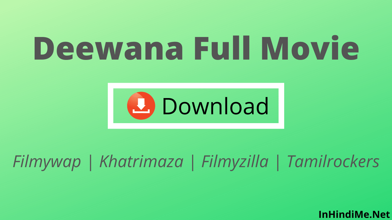 Deewana Full Movie Download
