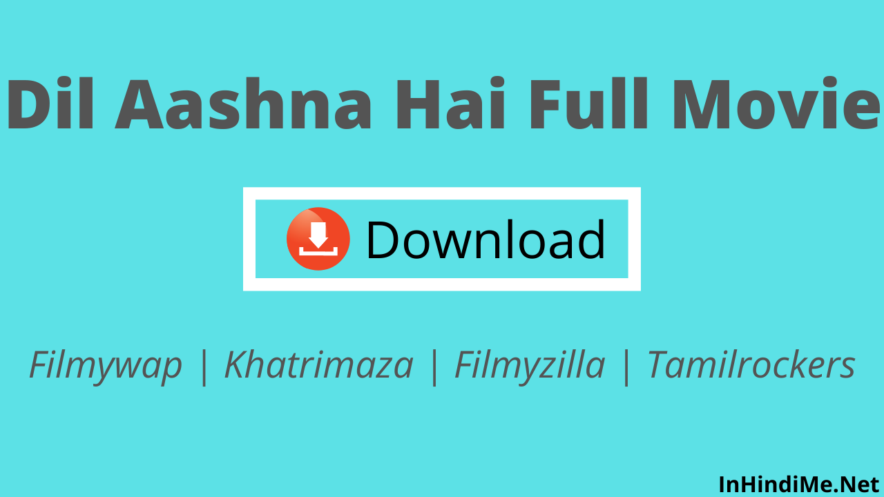 Dil Aashna Hai Full Movie Download