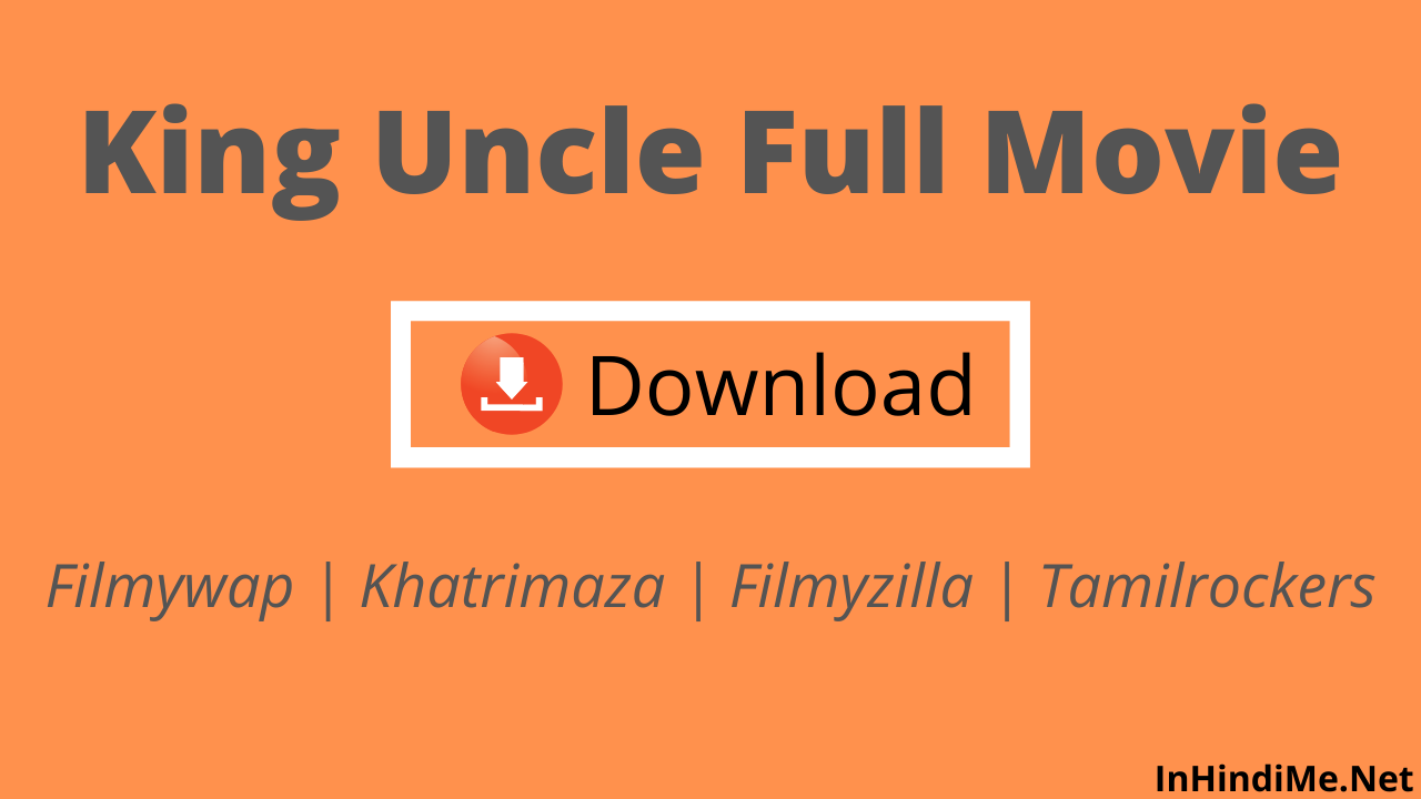 King Uncle Full Movie Download