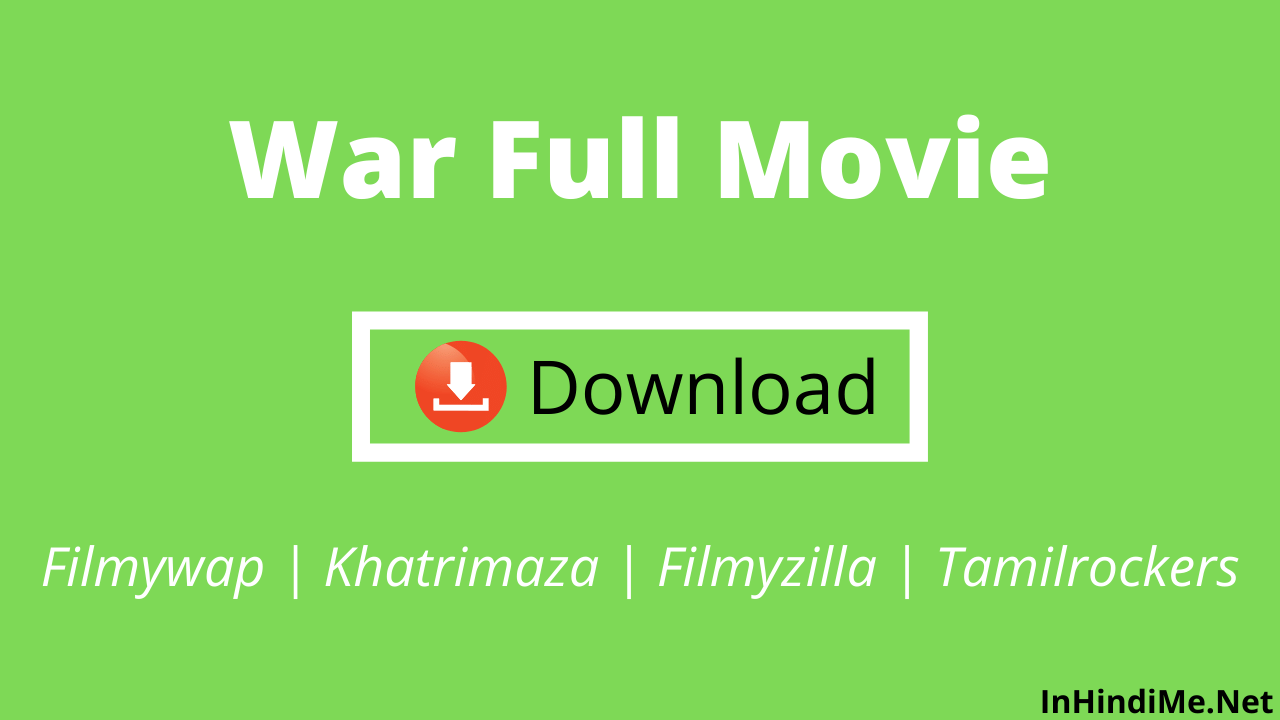War Full Movie Download Hubflix