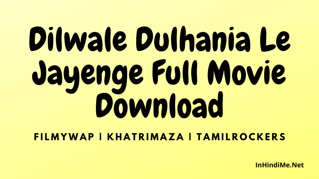 Dilwale Dulhania Le Jayenge Full Movie Download