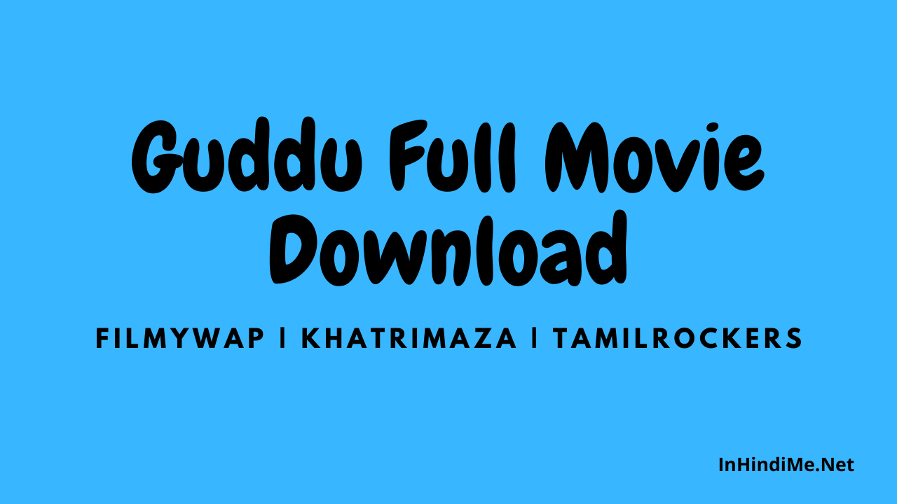 Guddu Full Movie Download