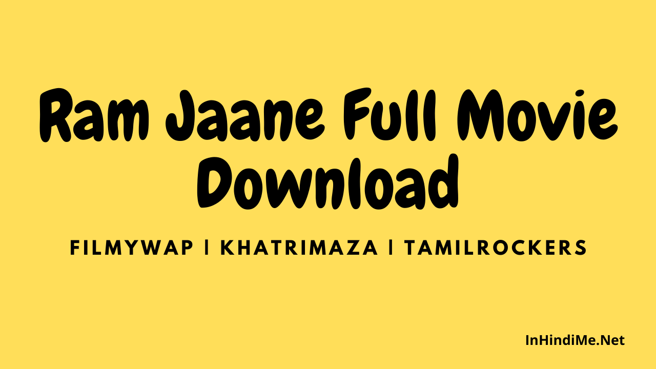 Ram Jaane Full Movie Download