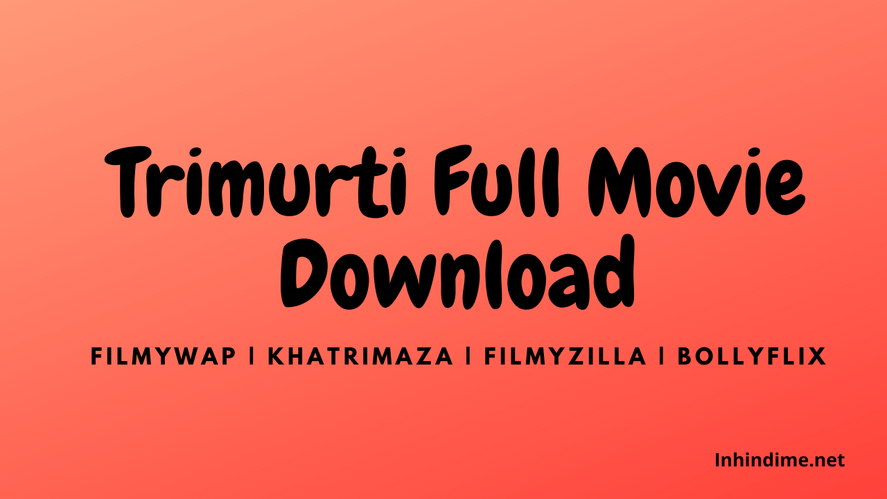 Trimurti Full Movie Download filmywap