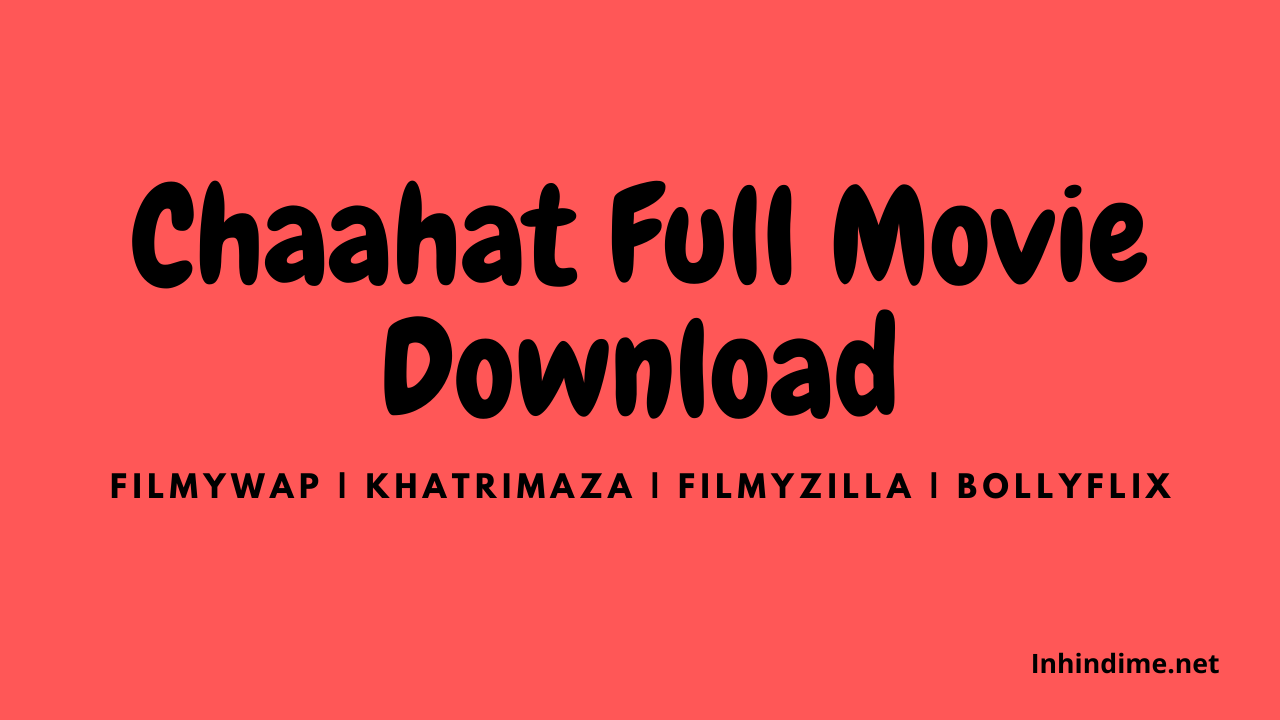 Chaahat Full Movie Download